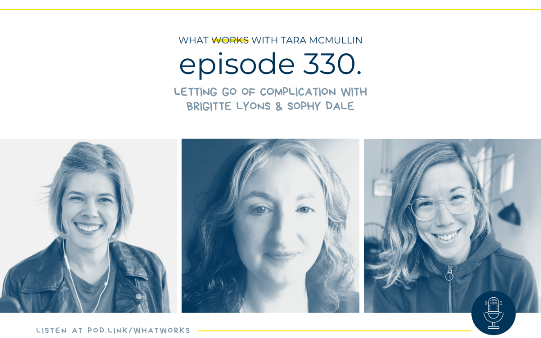 EP 330: Letting Go Of Complication With Brigitte Lyons & Sophy Dale