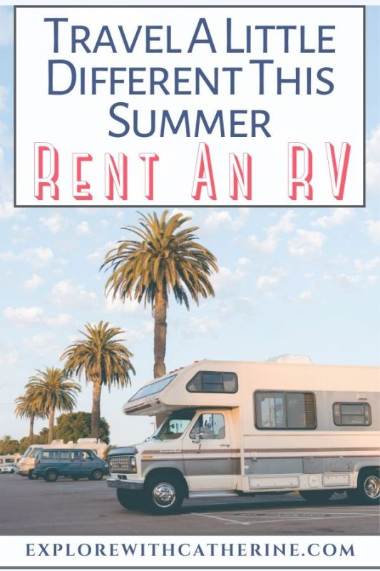 Travel A Little Different This Summer And Rent An RV
