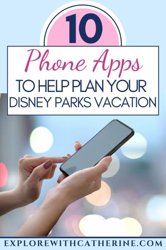 10 Phone Apps To Help You Plan Your Disney Parks Vacation