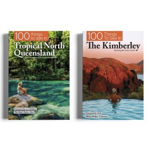 100 Things To See In The Kimberley and Tropical North Queensland