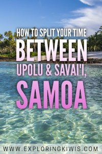 You'll want to visit both Upolu and Savai'i over the course of your visit to Samoa. Check out our guide to figure out how to split your time.