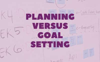 Planning versus Goal Setting