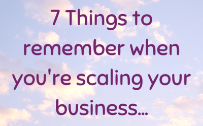 7 Things To Remember When You're Scaling Your Business