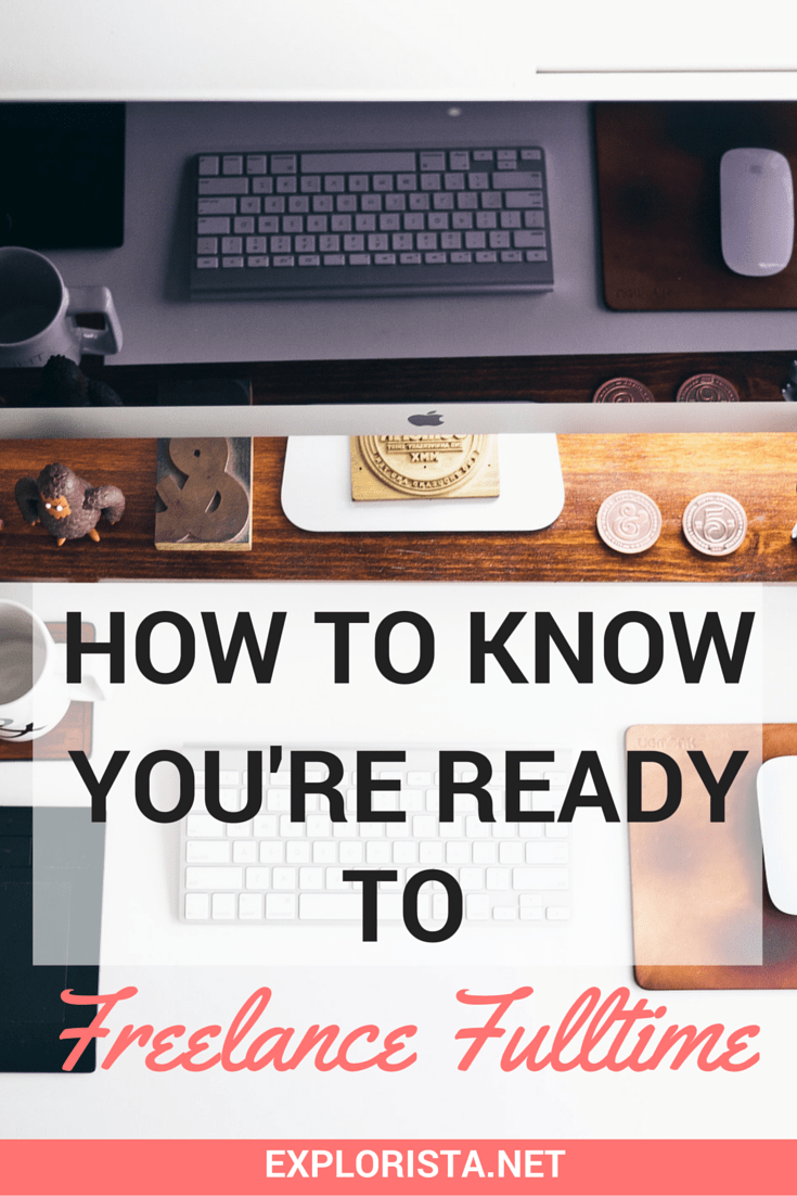 How to know you're ready to freelance fulltime!
