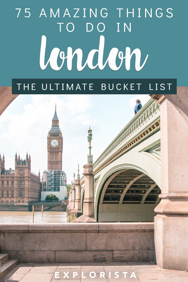 75 Things to Do in London (The ULTIMATE London Bucket List)