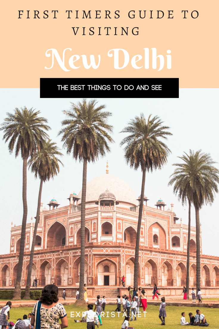What to see & do in New Delhi on your first visit