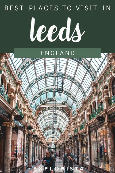 Planning a trip to northern England? Here are the best places to visit in Leeds! #leeds #placestovisitleeds #northernengland #thingstodoinleeds