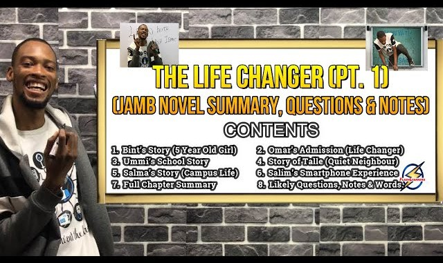 The Life Changer | Summary & Questions For Jamb 2022 (Pt. 1)
