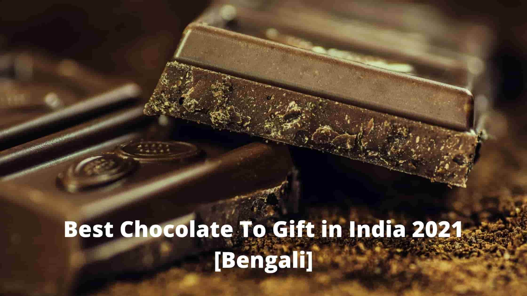 Best Chocolate To Gift in India 2021 [Bengali]