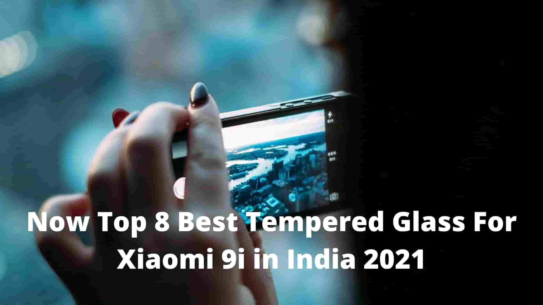Now Top 8 Best Tempered Glass For Xiaomi 9i in India 2021 [Bengali]