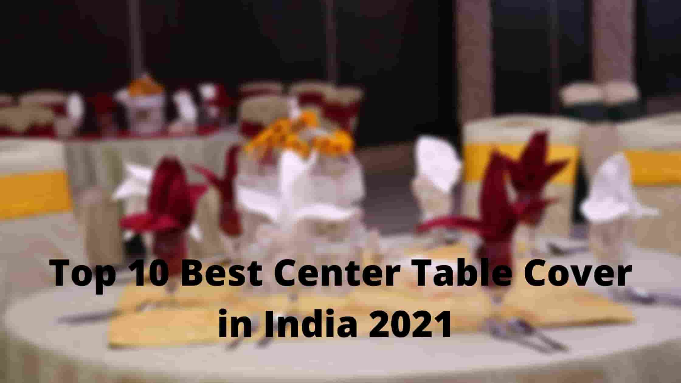Now Top 10 Best Center Table Cover in India 2021 [Bengali]