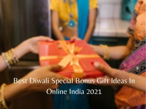 Read more about the article 12 Best Diwali Bonus Gift Ideas In Online India 2021 [Bengali]