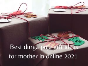 Read more about the article 10 Best durga puja gift ideas for mother in online india 2021 [Bengali]