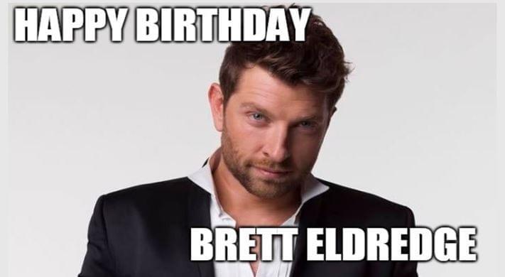 Happy Birthday To You Brett Eldredge Happy 32 Kplx Fm