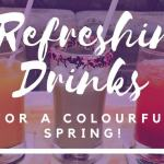 3 Refreshing Drinks for a Colourful Spring