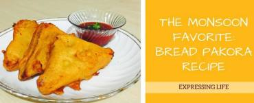 The Monsoon Favourite: Bread Pakora Recipe | Expressing Life