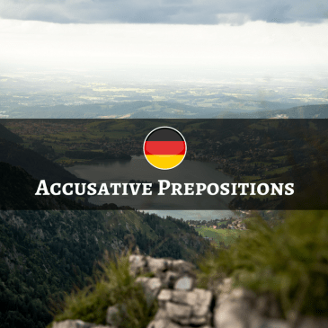 German Accusative Prepositions – Präpositionen mit dem Akkusativ