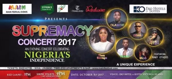 The Made In Nigeria Supremacy Concert coming up on October 1st featuring great artists such as Tiwa Savage and D'Banj 1