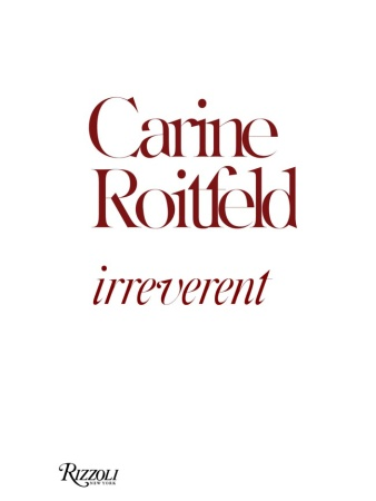 Carine Roitfeld Irreverent Book Cover on exshoesme.com