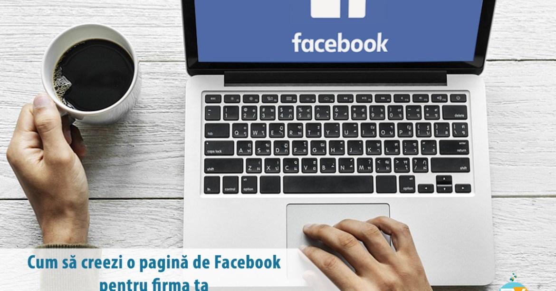 Cum să creezi o pagină de facebook pentru firma ta