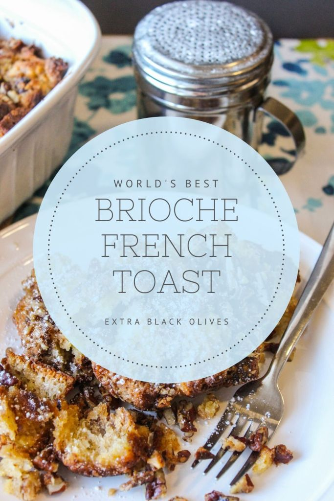 Brioche French Toast Bake Extra Black Olives