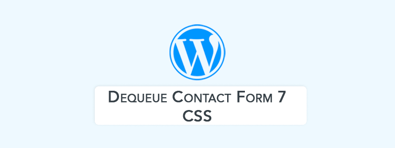 Deregister Contact Form 7 CSS Stylesheet (From Specific or All Pages) image