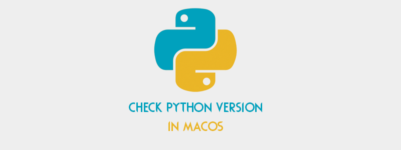 Check What Version of Python in Your macOS (Step-by-Step) [Terminal] image