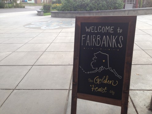 Welcome to Fairbanks.