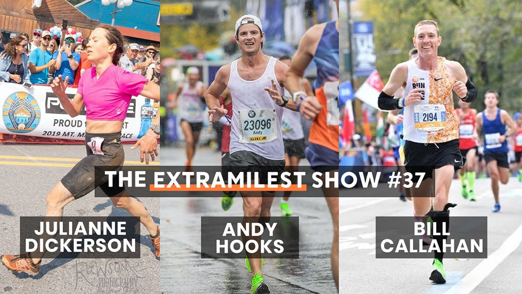 Extramilest Running Podcast #37 with Julianne Dickerson, Andy Hooks and Bill Callahan
