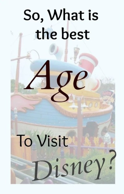 What is the best age to take kids to Walt Disney World,