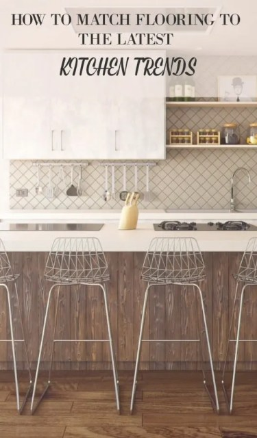 HOW TO MATCH FLOORING TO THE LATEST KITCHEN TRENDS