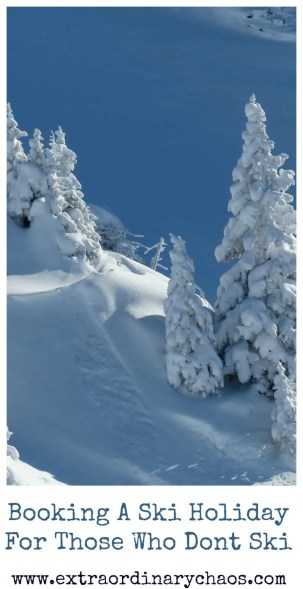 Things to do on a skiing holiday if you dont ski, a list of activites for non skiers