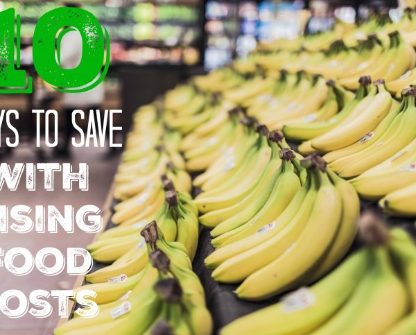 10 Ways To Save With Rising Food Costs