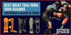 Best Muay Thai/MMA Shin Guards (REVIEWED & RATED in 2020)