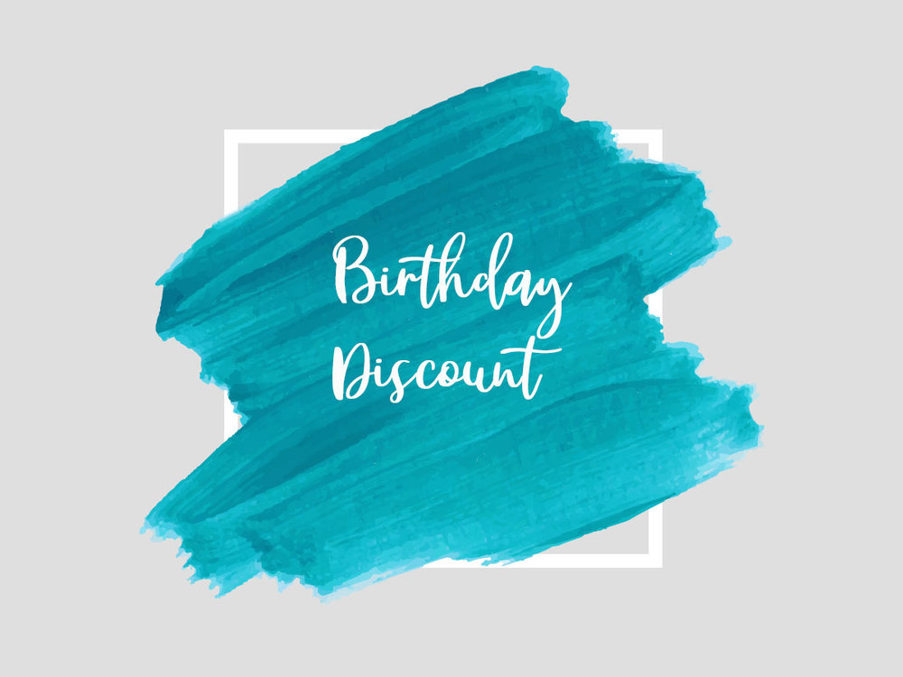 Birthday Discount - Click here to sign up!
