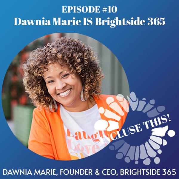 S1 E10 Dawnia Marie IS Brightside 365 Dawnia B