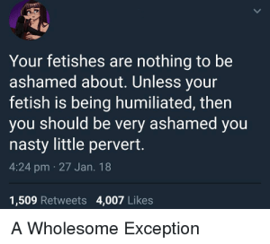 your fetishes are nothing to be ashamed about unless your 33171571 300x272 - 15 things fetishists should stop doing