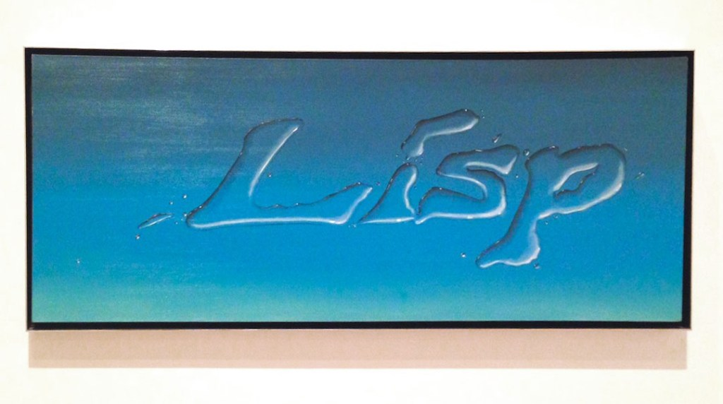 Edward Ruscha, Lisp, 1968, Oil on canvas, Gift of Alan N. Kleinman from the Estate of Marsha Kleinman, MoCA, LA Photograph by Katy Hamer