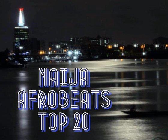 Naija Afrobeats top 20