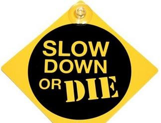 slow_down_or_die