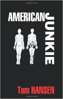 American Junkie by Tom Hansen