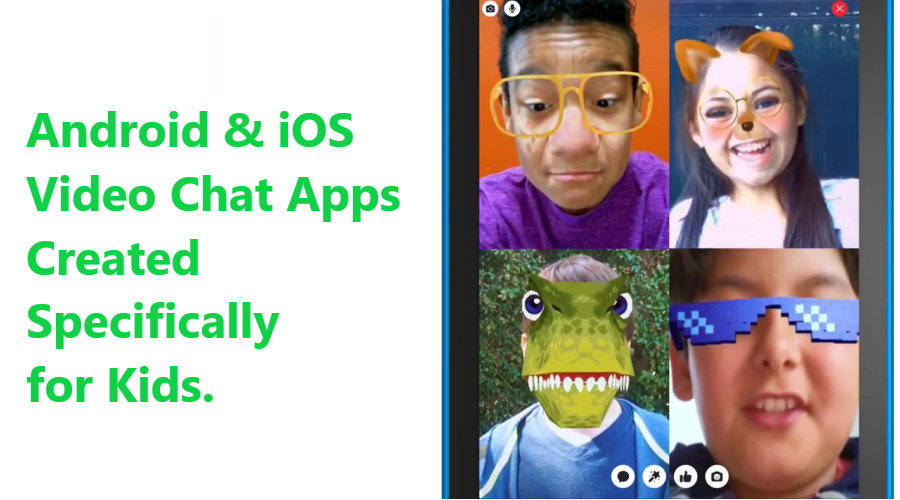 Android & iOS Video Chat Apps Created Specifically for Kids post thumbnail