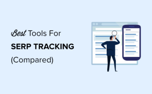 6 Best SEO Rank Tracker Tools for Keyword Tracking (Compared)