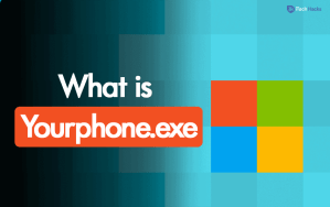 Yourphone.exe in Windows 10 – Here's How to Disable/Uninstall it