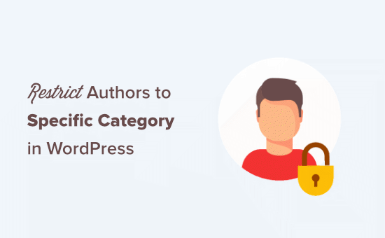 How to restrict authors to specific category in WordPress