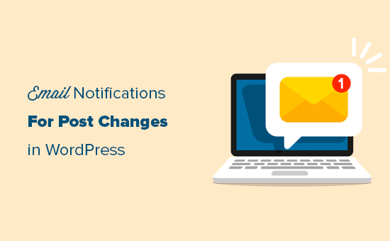 Setting up email notifications for post changes in WordPress