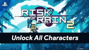 How to Unlock All Characters in Risk Of Rain 2 (Guide)