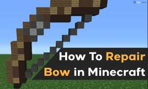 How To Repair a Bow in Minecraft (2 Methods To Fix Bow) 2021