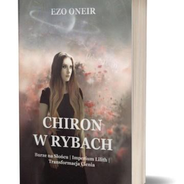 Powieść ezoteryczna, trylogia Ezo Oneir Chiron w Rybach
