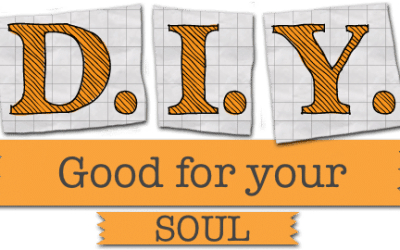 Being a 'Do-it-Yourselfer' is Good for your Soul.